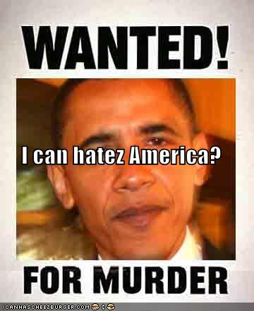 obama hates america succeeding destroying american economy rebuild socialist eutopia